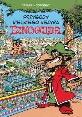Okładka książki Przygody wielkiego wezyra Iznoguda 1. Tom 1 René Goscinny,Jean Tabary