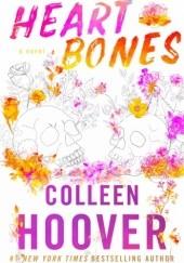 Okładka książki Heart Bones Colleen Hoover