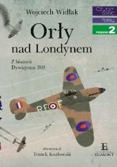 Okładka książki Orły nad Londynem Wojciech Widłak