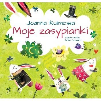 Okładka książki Moje zasypianki Joanna Kulmowa