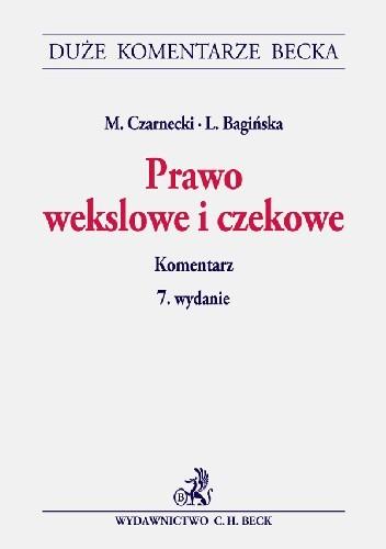 Okładka książki Prawo wekslowe i czekowe. Komentarz Lidia Bagińska,Marek Czarnecki