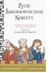 Okładka książki Życie średniowiecznej kobiety Frances Gies,Joseph Gies