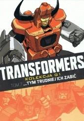 Okładka książki Transformers #7: ...Tym trudniej ich zabić Simon Furman,Bob Budiansky,Don Perlin,Geoff Senior,Will Simpson,Jeff Anderson