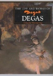 Okładka książki The Life and Works of Degas