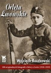 Okładka książki Orlęta Lwowskie Wojciech Roszkowski