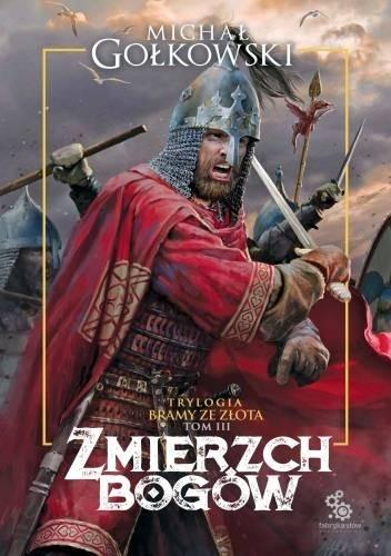 Okładka książki Bramy ze złota. Zmierzch bogów Michał Gołkowski