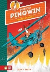 Okładka książki Detektyw Pingwin i Forteca Tajemnic. Tom 2 Alex T. Smith