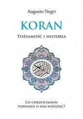 Okładka książki Koran. Tożsamość i historia Augusto Negri
