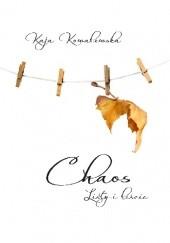 Okładka książki Chaos Listy i liście Kaja Kowalewska