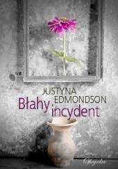Okładka książki Błahy incydent Justyna Edmondson