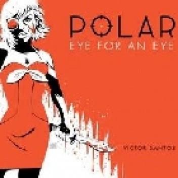 Okładka książki Polar Volume 2 Eye For An Eye Víctor Santos