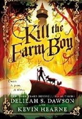 Okładka książki Kill the Farm Boy Kevin Hearne,Delilah S. Dawson