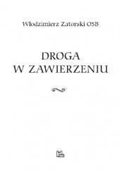 Okładka książki Droga w zawierzeniu Włodzimierz Zatorski OSB
