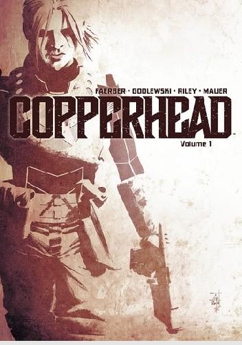 Okładka książki Copperhead, Vol. 1: A New Sheriff in Town Jay Faerber,Scott Godlewski
