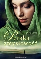 Okładka książki Perska zmysłowość Laila Shukri