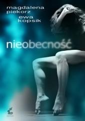Okładka książki Nieobecność Ewa Kopsik,Magdalena Piekorz