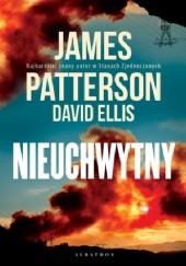 Okładka książki Nieuchwytny James Patterson,David Ellis