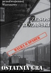 Okładka książki Ostatnia gra Normana Kinga Zenon Różański