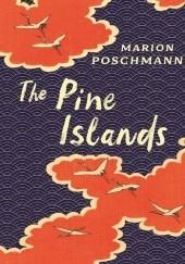 Okładka książki The Pine Islands Marion Poschmann