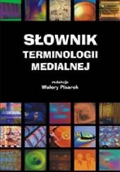 Okładka książki Słownik terminologii medialnej Walery Pisarek