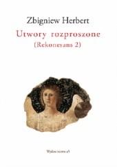 Okładka książki Utwory rozproszone (Rekonesans 2) Zbigniew Herbert,Ryszard Krynicki