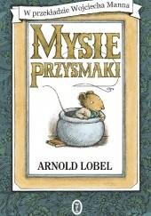 Okładka książki Mysie przysmaki Arnold Lobel