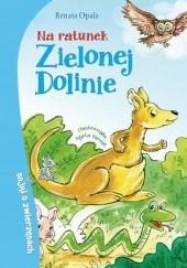 Okładka książki Na ratunek Zielonej Dolinie Renata Opala