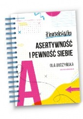 Okładka książki #kursoksiążka Asertywność i Pewność Siebie Ola Budzyńska