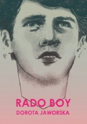 Okładka książki Rado Boy Dorota Jaworska