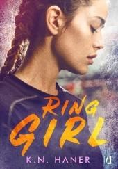Okładka książki Ring Girl K.N. Haner