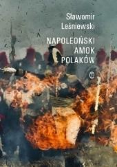 Okładka książki Napoleoński amok Polaków Sławomir Leśniewski