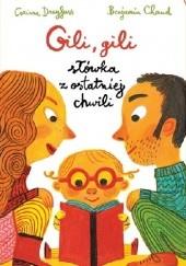 Okładka książki Gili, gili – słówka z ostatniej chwili Benjamin Chaud,Corinne Dreyfuss