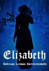 Okładka książki Elizabeth Mateusz Łukasz Marcinkowski