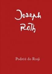 Okładka książki Podróż do Rosji Joseph Roth