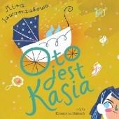 Okładka książki Oto jest Kasia Mira Jaworczakowa