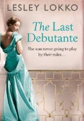 Okładka książki The Last Debutante Lesley Lokko