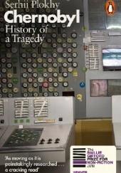 Okładka książki Chernobyl. History of a Tragedy Serhii Plokhy