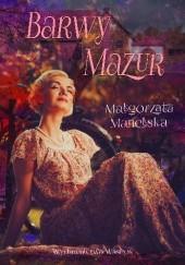 Okładka książki Barwy Mazur Małgorzata Manelska
