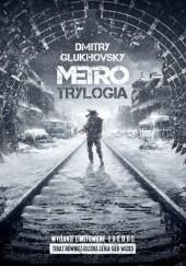 Okładka książki Metro. Trylogia. Wydanie limitowane Exodus Dmitry Glukhovsky