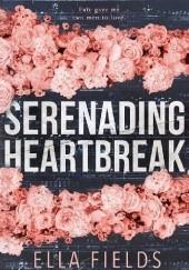 Okładka książki Serenading Heartbreak Ella Fields