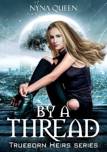 Okładka książki By a Thread Nyna Queen