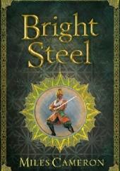 Okładka książki Bright steel Miles Cameron