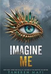 Okładka książki Imagine Me Tahereh Mafi