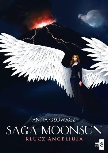 731374 352x500 - SAGA MOONSUN. KLUCZ ANGELIUSA – ANNA GŁOWACZ: Fantasy wpolskim wydaniu
