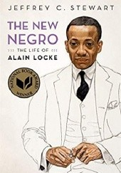 Okładka książki The New Negro: The Life of Alain Locke Jeffrey C. Stewart