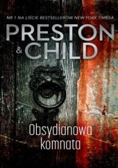 Okładka książki Obsydianowa komnata Douglas Preston, Lincoln Child