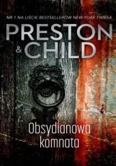 Okładka książki Obsydianowa komnata Douglas Preston,Lincoln Child