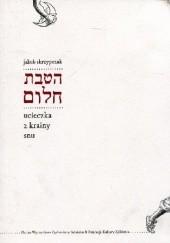 Okładka książki Hatawat Chalom - Ucieczka z krainy snu Jakub Skrzypczak