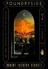 Okładka książki Foundryside Robert Jackson Bennett
