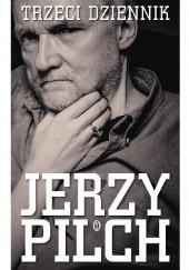 Okładka książki Trzeci dziennik Jerzy Pilch
